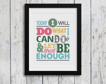 Today I Will Do What I Can Do & Let That Be Enough / Sayings / Typography Art / 8x10 Digital Download / Home Decor / Inspirational Quotes
