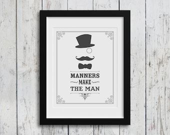 Manners Make the Man / Mustache Art / Typography Art / 8x10 inch / Home Decor / Inspirational Quotes / Nursery Art / Digital Download