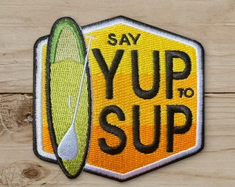 Say Yup to Sup Orange  - Iron on Patch, Embroidered, Paddle Boarding