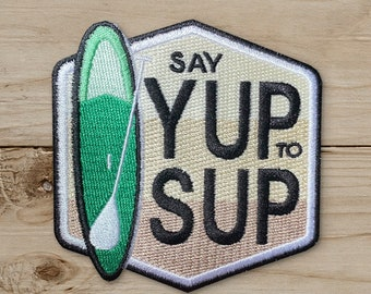 Say Yup to Sup Tan  - Iron on Patch, Embroidered, Paddle Boarding