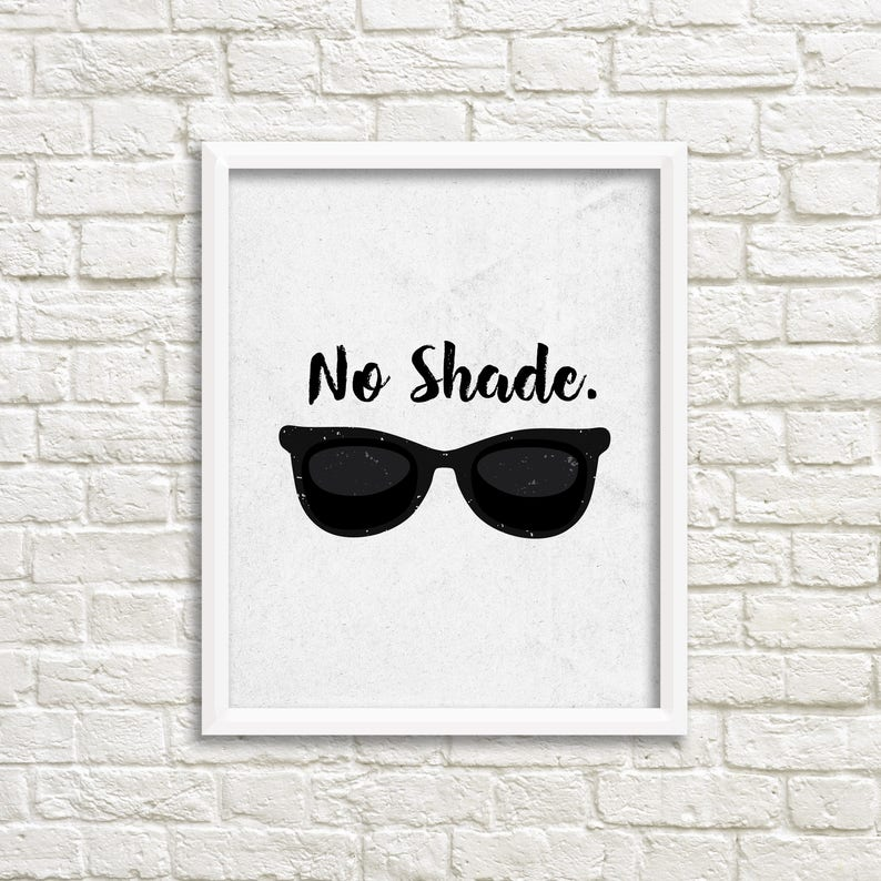 Digital Download Black And White Typography Black White Wall Art Quotes Printable Quotes Minimalist Art Sunglasses Print No Shade