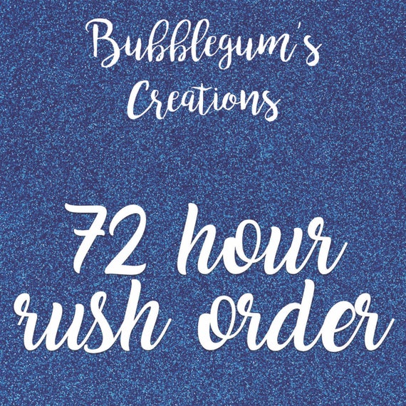 72 Hour Digital Rush OrderAdd this listing to your order to get it processed faster than the regular time in the description.