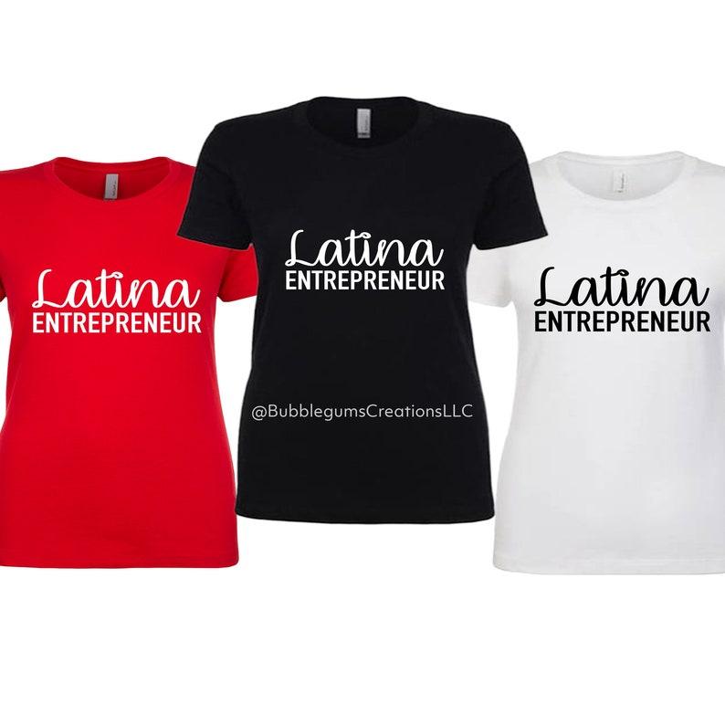 Latina Entrepreneur women boss tee shirt