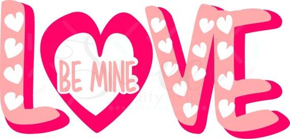 Love Be Mine Valentine S Day Svg Cut File Cameo Etsy