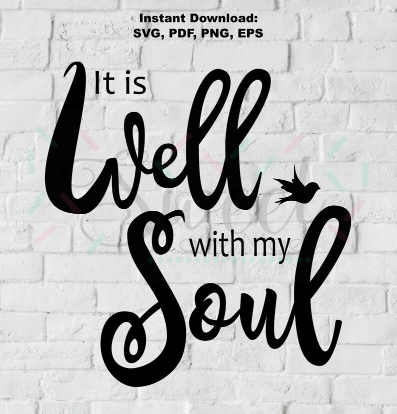 It Is Well With My Soul / Christian / Gift Idea / DIY Home Decor / Cut File  / Cameo Projects / Cricut Projects / Silhouette / SVG