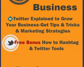 Twitter Your Business Ebook with Bonus Using Hashtags and Other Twitter Tools for Etsy Sellers, Business and Business Bloggers