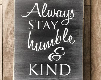 Always stay humble and kind sign - Tim McGraw sign