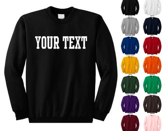 Personalized custom crewneck sweatshirt, you choose the text for the front only, STRAIGHT TEXT