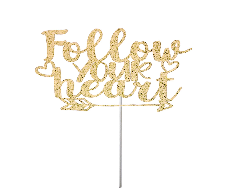 Follow Your Heart Cake Topper Wedding Cake Topper Engagement | Etsy
