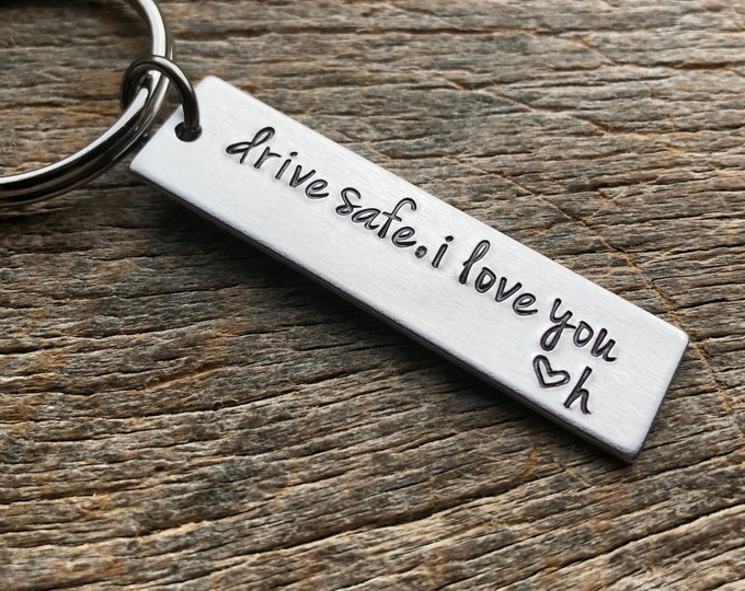 Featured listing image: Drive Safe I Love You Customizable Hand Stamped Light Weight  Aluminum Rectangle  key chain Best Friend/Boyfriend/Girlfriend / Trucker