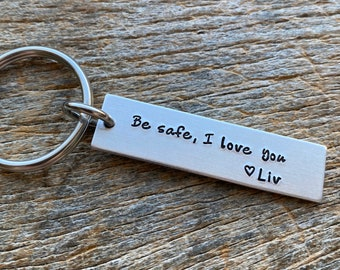 Be Safe I Need You Customizable Hand Stamped Light Weight  Aluminum Rectangle  key chain Best Friend/Boyfriend/Girlfriend /
