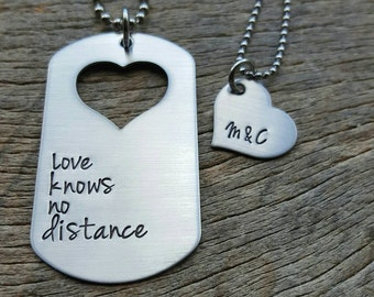 Dog Tag With Heart Cut Out Love knows no distance Hand Stamped  Spouse Military Gift Dating