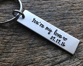 Customizable You're My Love with Date Hand Stamped Light Weight  Aluminum Rectangle  key chain Best Friend/Boyfriend/Girlfriend