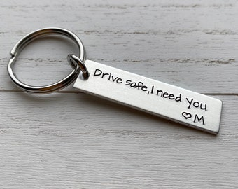 Drive Safe I Need You Customizable Hand Stamped Light Weight  Aluminum Rectangle  key chain Best Friend Boyfriend Girlfriend trucker gift