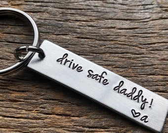 Drive Safe Daddy Customizable Hand Stamped Light Weight  Aluminum Rectangle  key chain Dad/ Father/ father's day/ trucker