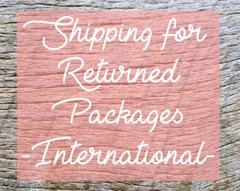 Shipping to reship a returned package - International customers