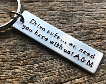 Drive Safe We Need You Here With Us Customizable Hand Stamped Light Weight  Aluminum Rectangle  key chain Best Friend/Dad / Mom Key chain