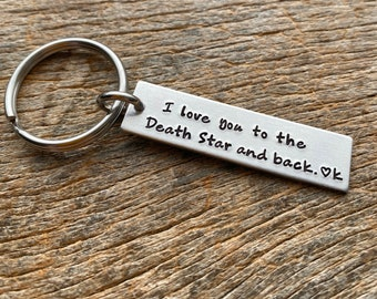 I love you to the Death Star & Back Customizable Hand Stamped Light Weight  Aluminum Rectangle  key chain Best Friend/Boyfriend/Girlfriend