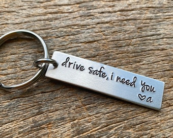 drive safe I need you Customizable Initial Hand Stamped Light Weight  Aluminum Travel key chain Best Friend/Boyfriend/Girlfriend / Christmas