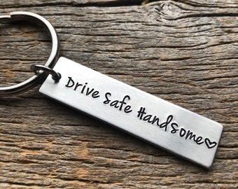 Drive Safe Handsome Customizable Hand Stamped Light Weight  Aluminum Rectangle  key chain Best Friend/Boyfriend/Girlfriend /