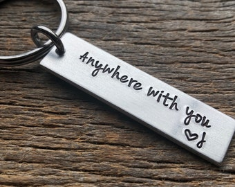 Anywhere With You with Initial Customizable Hand Stamped Light Weight  Aluminum Rectangle  key chain Best Friend/Boyfriend/Girlfriend /