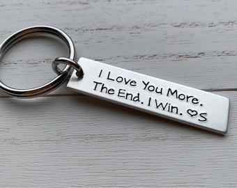 I Love You More The End I Win with Initial Valentine's Day Customizable Hand Stamped Light Weight  Aluminum Rectangle  key chain Girlfriend/
