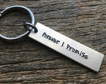 Forever I Promise Hand Stamped Light Weight  Aluminum Rectangle  key chain Best Friend Boyfriend Girlfriend Wife Husband Christmas