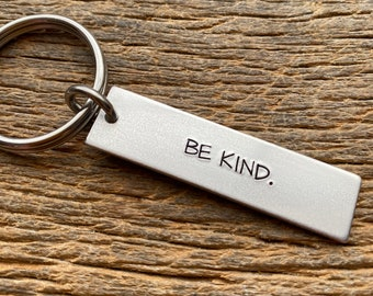 Be Kind Hand Stamped Light Weight  Aluminum Rectangle  key chain Best Friend Boyfriend Girlfriend