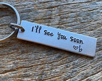 I'll  See You Soon Customizable Hand Stamped Light Weight  Aluminum Rectangle  key chain Best Friend/Boyfriend/Girlfriend / Christmas