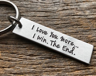I Love You More I Win The End Customizable Hand Stamped Light Weight  Aluminum Rectangle  key chain Best Friend/Boyfriend/Girlfriend /