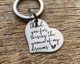 Ready To Ship Laser Engraved Thank You For Raising the woman of my dreams heart key chain  Stainless Steel Mother of the Bride