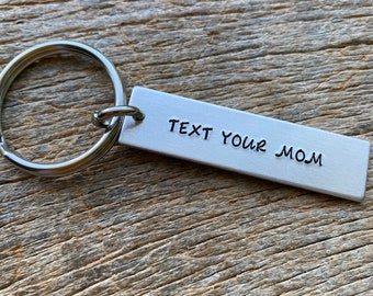Text Your Mom Customizable Hand Stamped Light Weight  Aluminum Rectangle  key chain Best Friend/Boyfriend/Girlfriend /Christmas