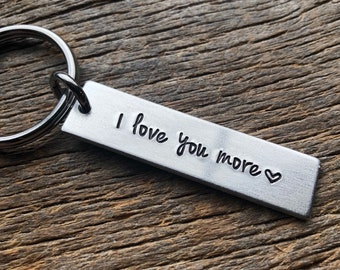 I Love You More Customizable Hand Stamped Light Weight  Aluminum Rectangle  key chain Best Friend Boyfriend Girlfriend Anniversary