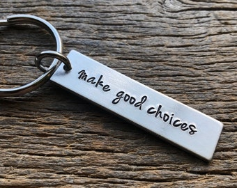 Customizable Hand Stamped Light Weight  Aluminum Rectangle  key chain Best Friend Boyfriend Girlfriend Make Good Choices