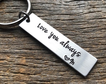 Love You Always With Initial Customizable Hand Stamped Light Weight  Aluminum Rectangle  key chain Best Friend/Boyfriend/Girlfriend /
