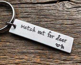 Watch Out For Deer with Initial Drive Safe Customizable Hand Stamped Light Weight  Aluminum Rectangle  key chain Best Friend/Boyfriend/Girlf