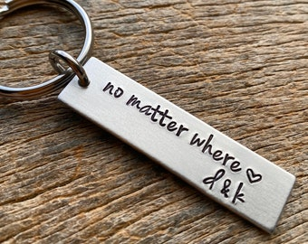 Customizable No Matter Where with Initials Hand Stamped Light Weight  Aluminum Rectangle  key chain Long distance friendship Relationship