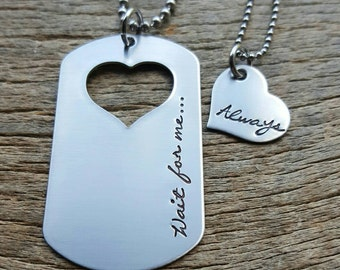 Couples Necklace Set Dog Tag with Wait for me... Always Heart Cutout  Hand Stamped Stainless Steel Military long distance relationship