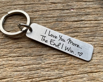 Ships Next Day Laser Engraved I Love You More The End I Win stainless steel key chain Christmas Gift Anniversary Boyfriend Husband