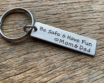 Be Safe and Have Fun Customizable Hand Stamped Light Weight  Aluminum Rectangle  key chain Best Friend/Daughter/Christmas/ Son/ Son in Law