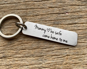 Ships next Day Laser Engraved Mommy Be Safe Come Home To Me stainless steel key chain Christmas Gift Anniversary Boyfriend Husband