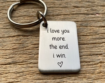 Ships Next Day I Love You More The End I Win Stainless Steel Laser Engraved Key chain Boyfriend Husband Girlfriend Wife Anniversary Gift