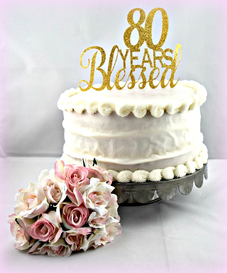 80 Years Blessed Cake Topper 80th Birthday Cake Topper 80