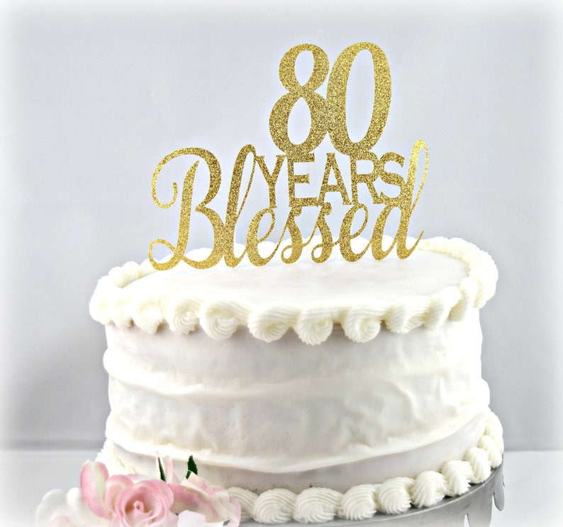 80 Years Blessed Cake Topper 80th Birthday