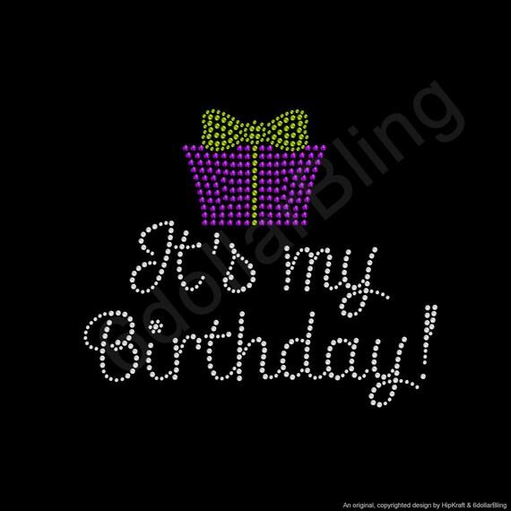 Rhinestone Iron On Transfer It s My Birthday with  0d1eef6761cb