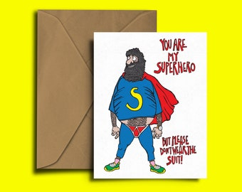 SuperHero - Fathers Day - Dad Card - You're My Superhero But Please Don't Wear The Suit - Mothers Day - Birthday  - Humor - Valentines Card