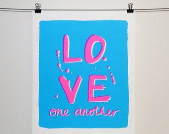 LOVE ONE ANOTHER hand pulled screen print