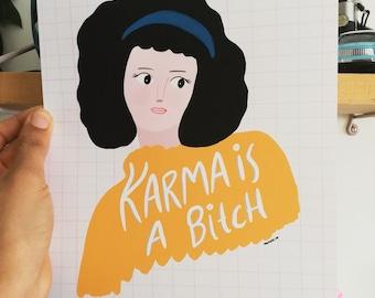 Print - karma is a B@%*