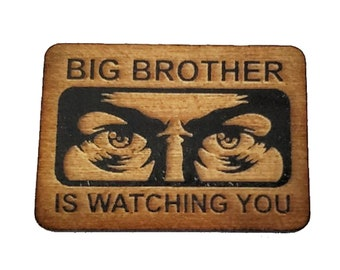 1984 Inspired Big Brother is Watching You Pin