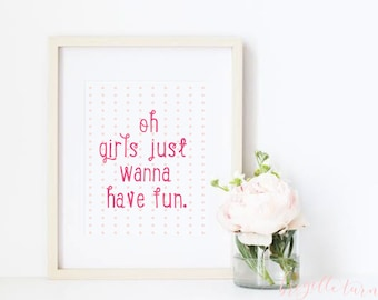 Wall Art Print | Girls | Room | Nursery | Oh girls just wanna have fun.
